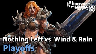 ► Heroes of the Storm: Wind and Rain vs. Nothing Left - Division S Playoffs
