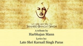 A Tribute to Bhagat Singh by Harbhajan Mann