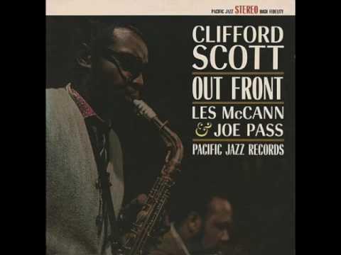 "Clifford Scott Les McCann Joe Pass ""Out Front"" [Full Album]"