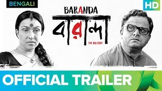 Baranda Official Trailer | Bengali Movie 2017 | Full Movie Live On Eros Now