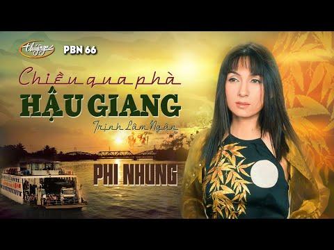 Chiều Qua Phà Hậu Giang (Trịnh Lâm Ngân) Phi Nhung, Paris By Night 66