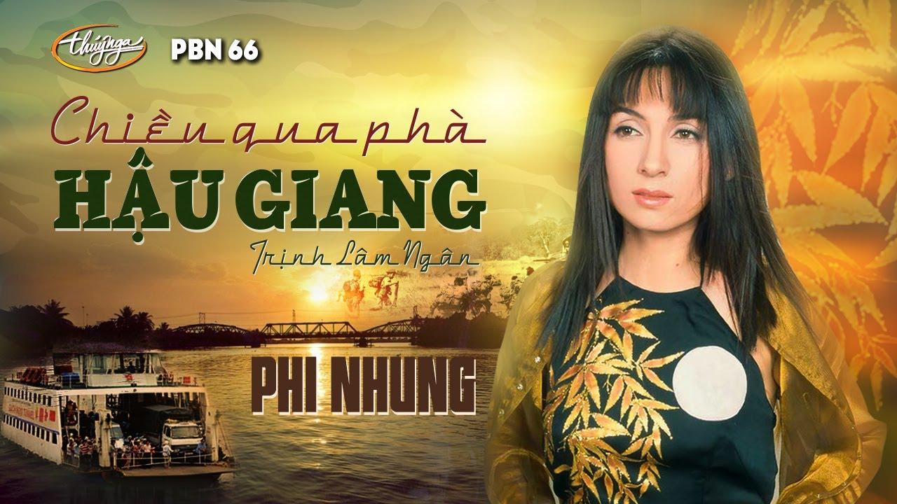 Phi Nhung – Chiều Qua Phà Hậu Giang (Trịnh Lâm Ngân) PBN 66