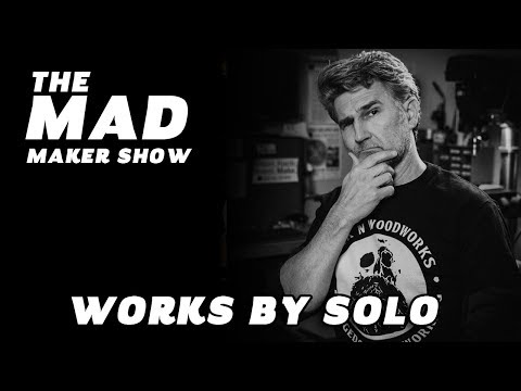 Ep19 The Mad Maker Show (Bernie Solo) of Works by Solo