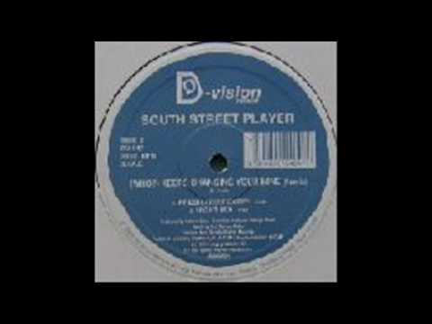 SOUTH STREET PLAYER WHO KEEPS CHANGING YOUR MIND