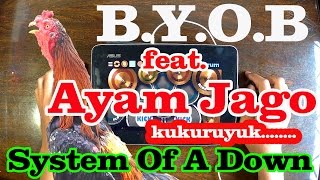 Download Video B.Y.O.B | System Of A Down | (REAL DRUM COVER) ft. ayam jago MP3 3GP MP4