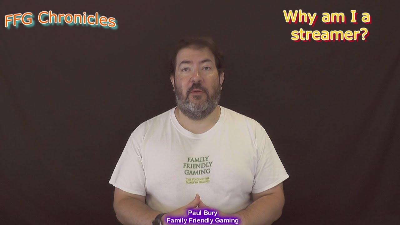 FFG Chronicles Why am I a Streamer