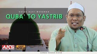 Quba' To Yastrib   Ustaz Auni Mohamad Mp3 Yukle Endir indir Download - MP3MAHNI.AZ
