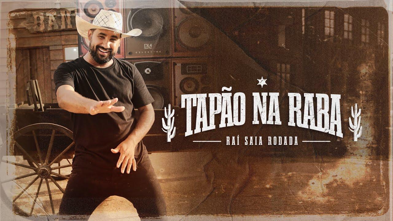 Download Raí Saia Rodada - Tapão Na Raba (Clipe Oficial)