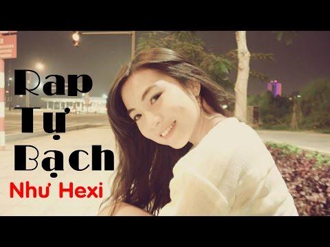 Rap Tự Bạch Như Hexi