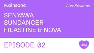 Plainsong Live Sessions | S2E02: Senyawa & Sundancer & Filastine & Nova
