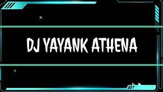 Download DJ YAYANK ATHENA