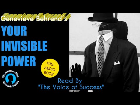 YOUR INVISIBLE POWER - THE SECRET TO SUCCESS- Genevieve Behrend (Full Audio Book)
