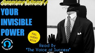 YOUR INVISIBLE POWER - POWERFUL SUCCESS SECRET- Genevieve Behrend