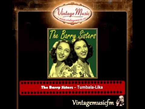 The Barry Sisters – Tumbala Lika