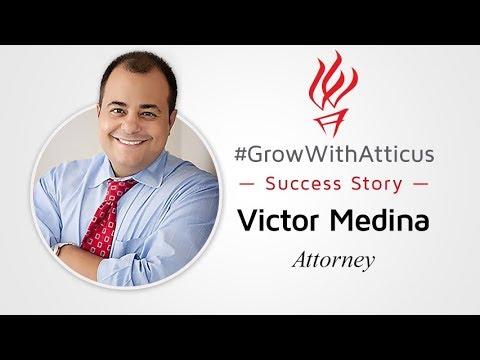 Atticus Success Story - Attorney Victor Medina