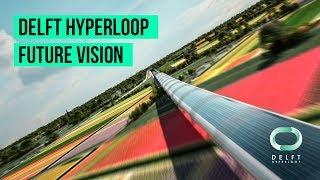 Delft Hyperloop - Future Vision