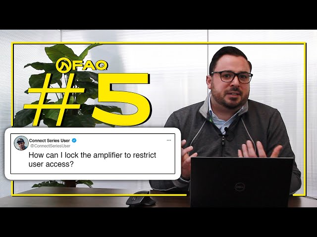 How Do I Lock My Amplifier To Restrict User Access | LEA Connect Series FAQ #5