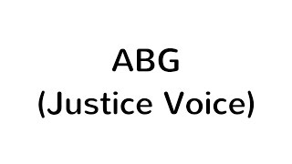 ABG | Justice Voice - Lyrics
