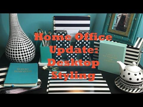 Home Office Update: Desktop Styling