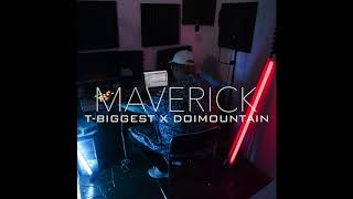 T-BIGGEST X DOIMOUNTAIN - MAVERICK
