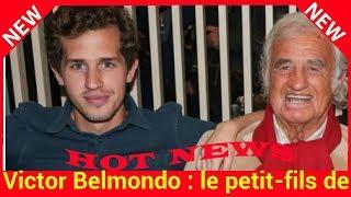Victor Belmondo : le petit-fils de Jean-Paul Belmondo prêt à changer de nom de famille pour faire