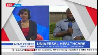 Nyeri County hosts Universal Health Care conference