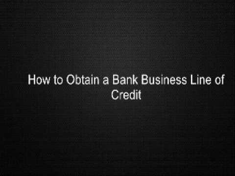 How to Obtain a Bank Business Line of Credit