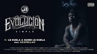 7. Zimple - Le Duela A Quien Le Duela ft. Akapellah (Audio Oficial)
