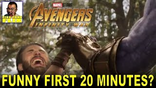 AVENGERS INFINITY WAR: FIRST 20 MINUTES SHOWN ARE FUNNY?