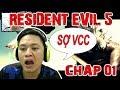 Game kinh dị Việt hóa - Resident Evil 5 - Chương 1 Đồng đội như CC - Style8x