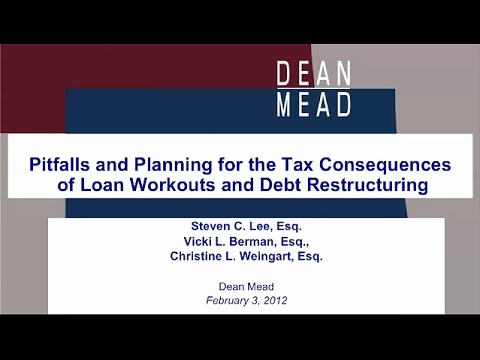 Pitfalls and Planning for the Tax Consequences of Loan Workouts and Debt Restructuring