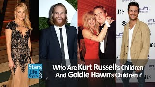 Who Are Kurt Russell's Children And Goldie Hawn's Children ? [1 Daughter And 3 Sons]
