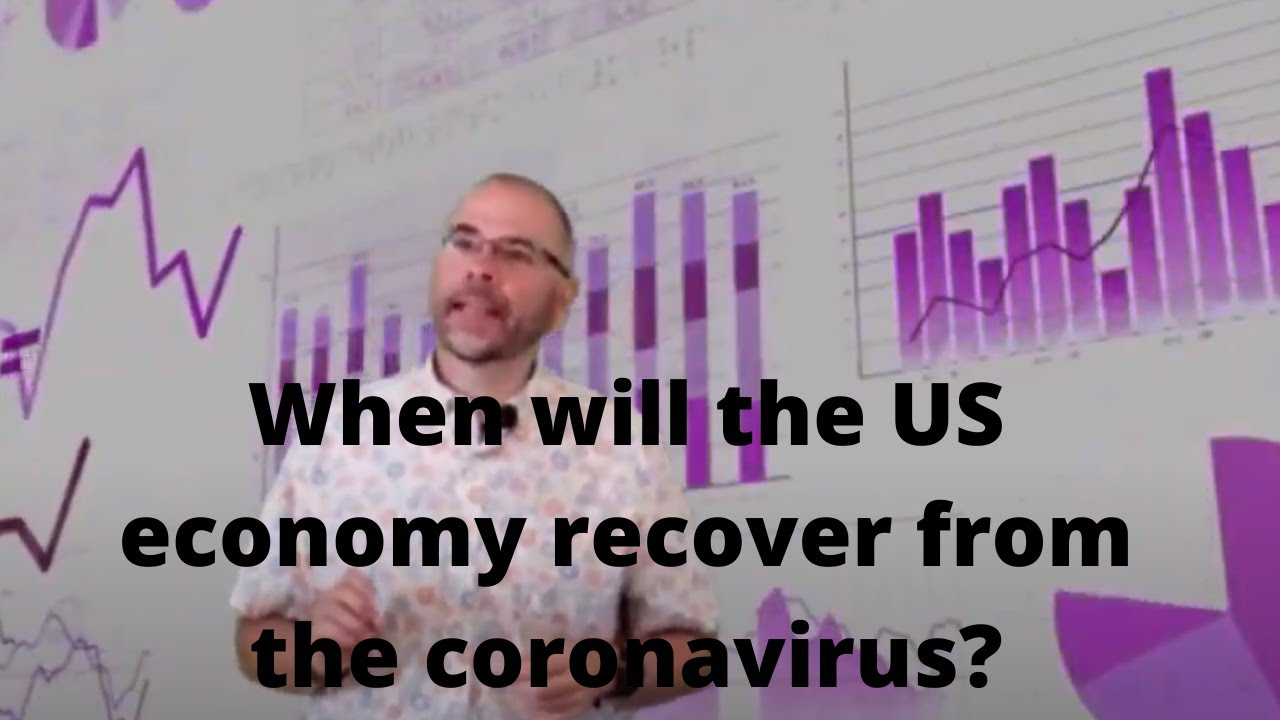 When will the US economy recover from the coronavirus?