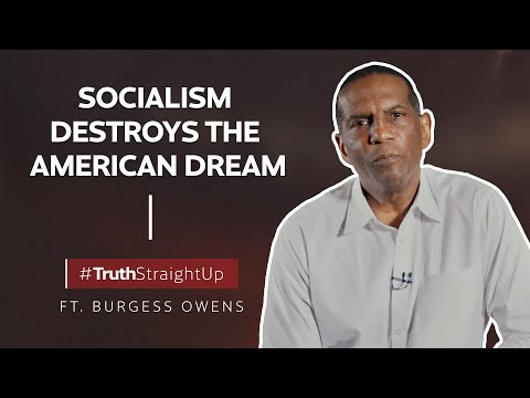 Socialism destroys the American Dream ft. Burgess Owens | #TruthStraightUp