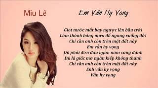 Lyric Em vẫn hy vọng Miu Lê