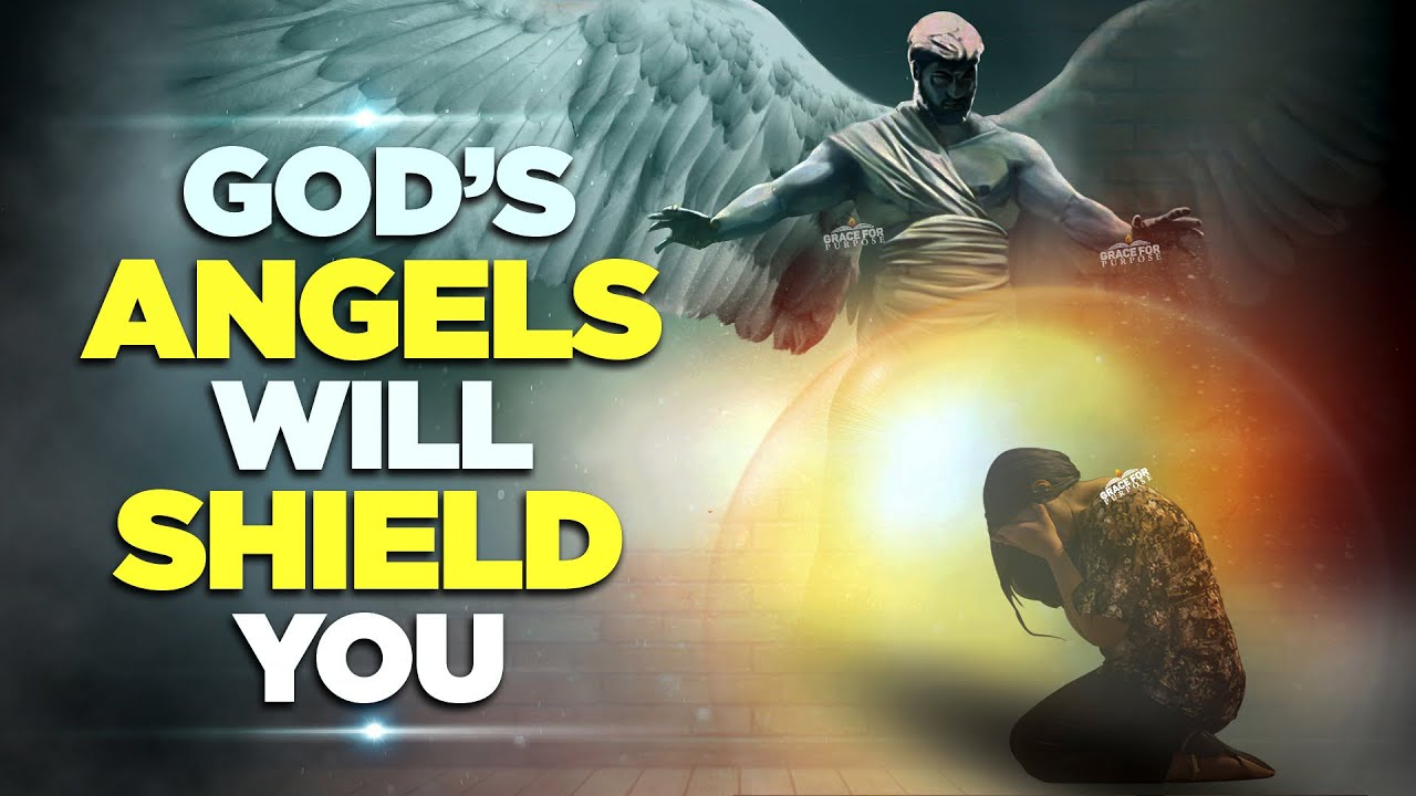 God's Angels Will Protect You