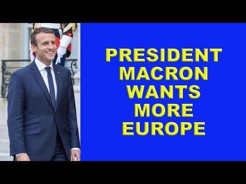 President Macron Wants More Europe!
