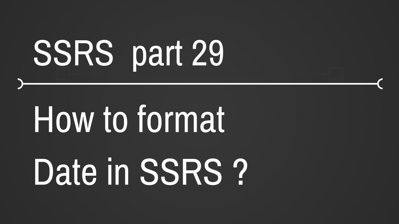 SSRS Format Date Part 29 - YouTube