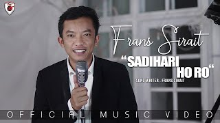 Frans Sirait   Sadihari Ho Ro   (Official Music Video)
