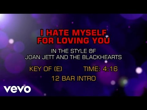Joan Jett & The Blackhearts - I Hate Myself For Loving You (Karaoke)