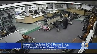 Arrests Made In 2016 Vallejo Pawn Shop Murder, Robbery