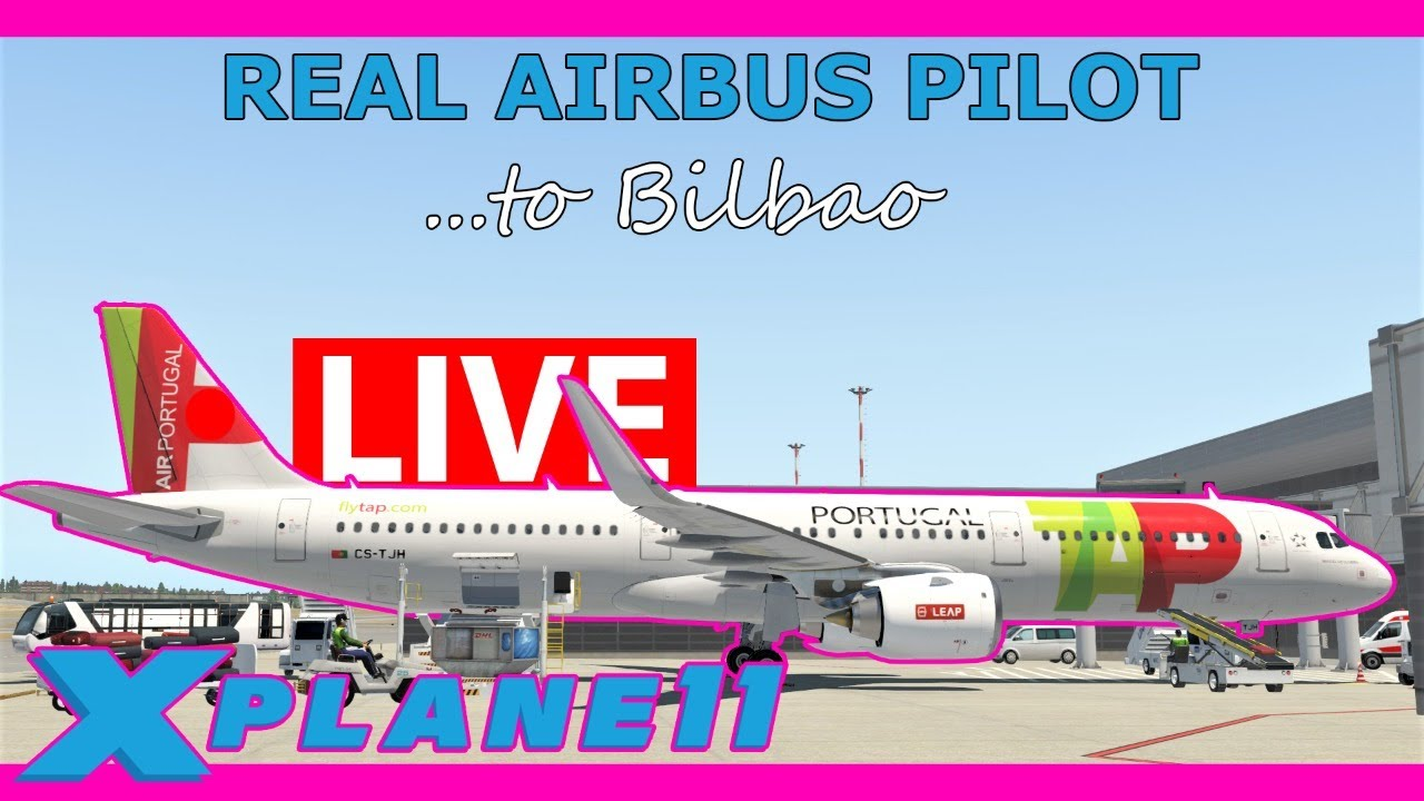 Back in the NEO for Lisbon to Bilbao! Real Airbus Pilot Live: ToLiss A321 X Plane 11
