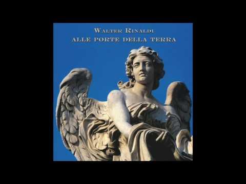 WALTER RINALDI - Alle Porte Della Terra, from the album: Alle Porte Della Terra