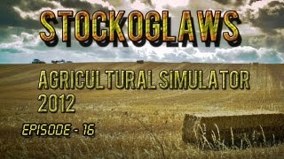 Lets Play Agricultural Simulator 2012 - Ep 016