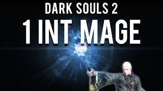 Dark Souls 2 : 1 INT Mage (Raw Blue Flame)