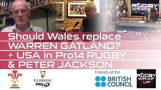 UK Rugby Pundit Peter Jackson: Gatland's Future, Wales v Georgia, Pro14 in USA
