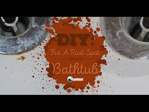 Do it Yourself: Fix a Rust Spot on Your Tub