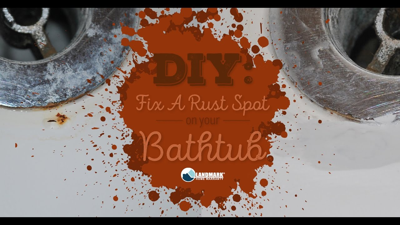 Do It Yourself Fix A Rust Spot On Your Tub
