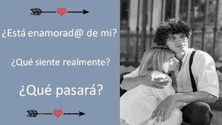 🤩¿Está enamorad@ de mi? ¿Qué siente realmente? ¿Qué pasará?🤩