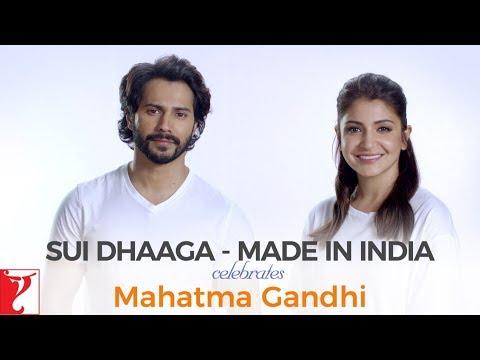 Sui Dhaaga  Made in India  Celebrates Mahatma Gandhi  Varun Dhawan  Anushka Sharma